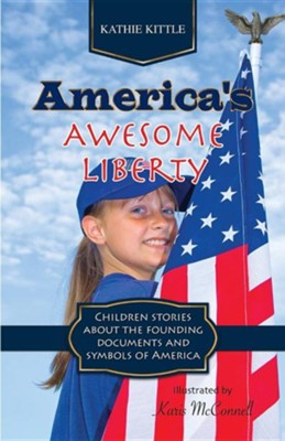 America's Awesome Liberty  -     By: Kathie Kittle     Illustrated By: Karis McConnell