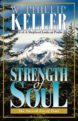 Strength of Soul  -     By: W. Phillip Keller