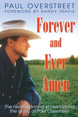 Forever & Ever Amen  -     By: Paul Overstreet