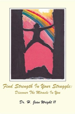 Find Strength in Your Struggle  -     By: H. Jean Wright II