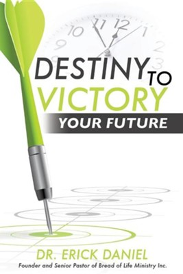 Destiny to Victory  -     By: Erick Daniel