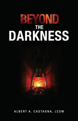 Beyond the Darkness  -     By: Albert A. Castagna