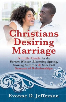 Christians Desiring Marriage  -     By: Evonne D. Jefferson