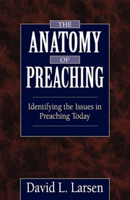 Anatomy Of Preaching  -     By: David Larsen
