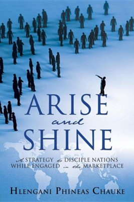 Arise and Shine  -     By: Hlengani Phineas Chauke