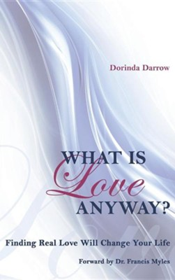 What Is Love Anyway?  -     By: Dorinda Darrow