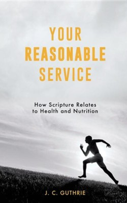 Your Reasonable Service  -     By: J.C. Guthrie