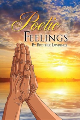 Poetic Feelings  -     By: Brother Lawrence