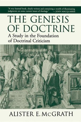 The Genesis of Doctrine   -     By: Alister McGrath