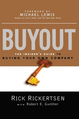 Buyout: The Insider's Guide to Buying Your Own Company  -     By: Rick Rickertsen, Robert E. Gunther