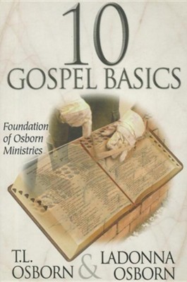 10 Gospel Basics  -     By: T.L. Osborn