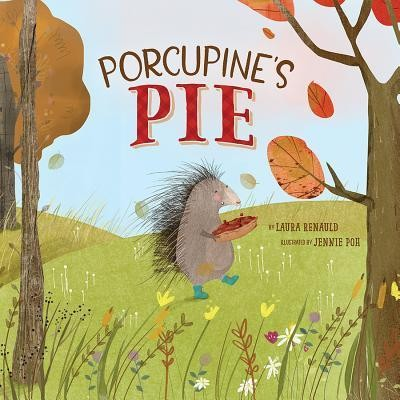 Porcupine's Pie  -     By: Laura Renauld     Illustrated By: Jennie Poh