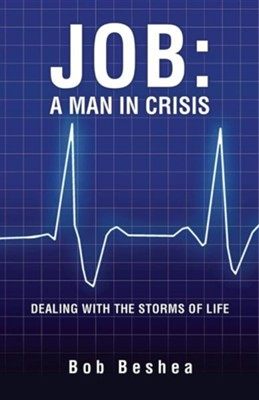 Job: A Man in Crisis  -     By: Bob Beshea