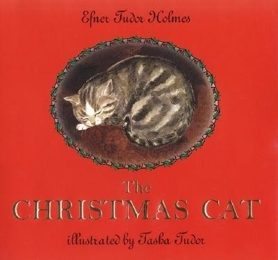 The Christmas Cat  -     By: Efner Tudor Holmes     Illustrated By: Tasha Tudor