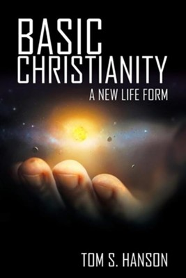 Basic Christianity  -     By: Tom S. Hanson