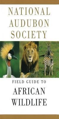 National Audubon Society Field Guide to African Wildlife  -     By: Peter Alden, Richard D. Estes, National Audubon Society