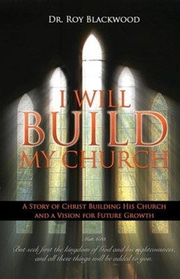 I Will Build My Church  -     Edited By: John Pulliam     By: Roy Blackwood