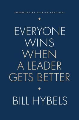 Everyone Wins When a Leader Gets Better  -     By: Bill Hybels, Ashley Wiersma