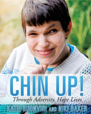 Chin Up!  -     By: Katie Buonviri, Niki Baker