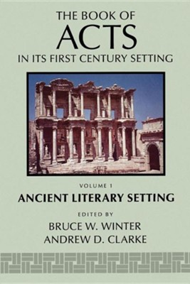The Book of Acts in Its Ancient Literary Setting   -     By: Bruce Winter