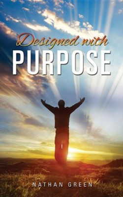 Designed with Purpose  -     By: Nathan Green