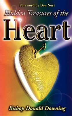 Hidden Treasures of the Heart   -     By: Bishop Donald Downing