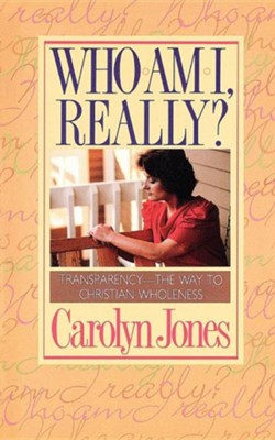Who Am I Really?  -     By: Carolyn Jones