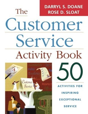 The Customer Service Activity Book: 50 Activities for Inspiring Exceptional Service  -     By: Darryl S. Doane, Rose D. Sloat
