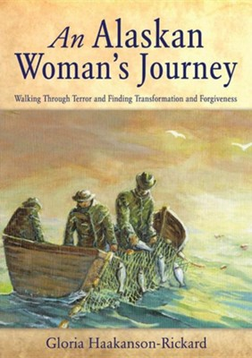 An Alaskan Woman's Journey  -     By: Gloria Haakanson-Rickard