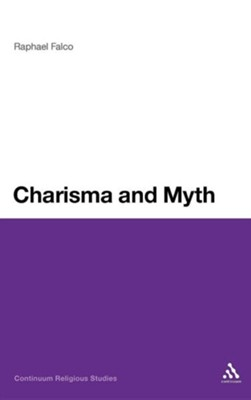 Charisma and Myth  -     By: Raphael Falco