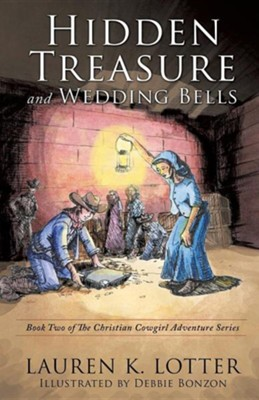 Hidden Treasure and Wedding Bells  -     By: Lauren K. Lotter     Illustrated By: Debbie Bonzon