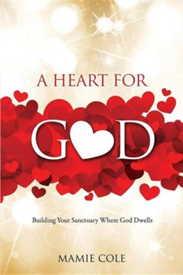 A Heart for God  -     By: Mamie Cole