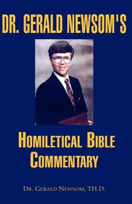 Dr. Gerald Newsom's Homiletical Bible Commentary  -     By: Dr. Gerald Newsom