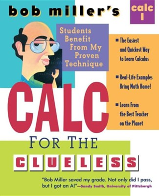 Bob Miller's Calc for the Clueless: Calc I, Edition 0002Revised  -     By: Bob Miller