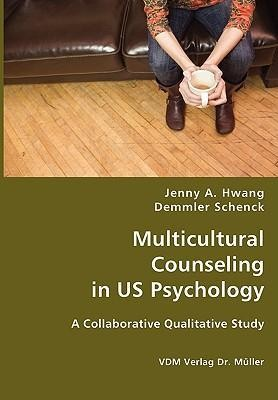 Multicultural Counseling in Us Psychology  -     By: Jenny A. Hwang, Demmler Schenck