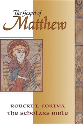 The Gospel of Matthew: The Scholars Version Annotated with Introduction and Greek Text  -     By: Robert T. Fortna