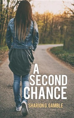 A Second Chance  -     By: Sharion G. Gamble