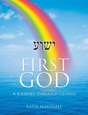 First God  -     By: Katie Marshall