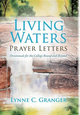 Living Waters Prayer Letters  -     By: Lynne C. Granger
