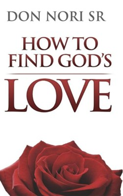 How to Find God's Love  -     By: Don Nori