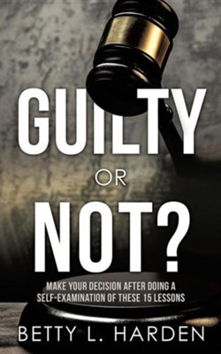 Guilty or Not?  -     By: Betty L. Harden