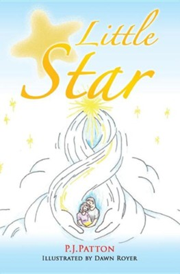 Little Star  -     By: P.J. Patton     Illustrated By: Dawn Royer