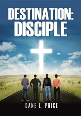 Destination: Disciple  -     By: Dane L. Price