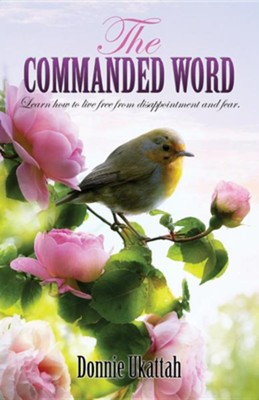 The Commanded Word  -     By: Donnie Ukattah