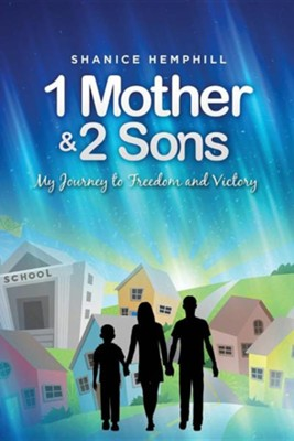 1 Mother & 2 Sons  -     By: Shanice Hemphill