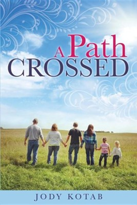 A Path Crossed  -     By: Jody Kotab