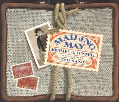 Mailing May  -     By: Michael O. Tunnell     Illustrated By: Ted Rand, Michael O. Tunnell