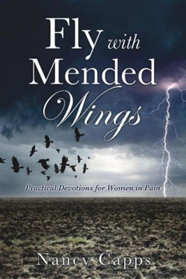 Fly with Mended Wings  -     By: Nancy Capps