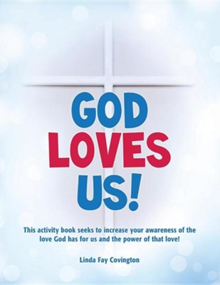 God Loves Us!  -     By: Linda Fay Covington
