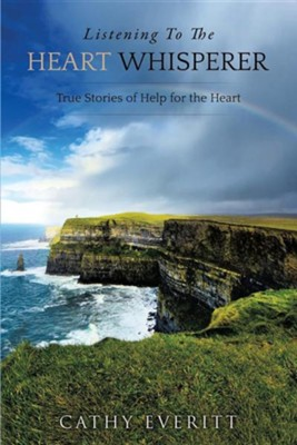 Listening to the Heart Whisperer  -     By: Cathy Everitt